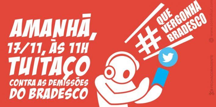 """Às 11h da manhã desta terça, participe do """"tuitaço"""" nacional contra demissões no Bradesco."""