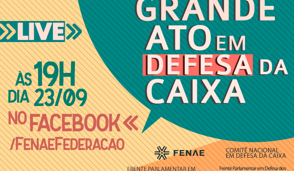 Defesa da Caixa Pública reúne entidades e parlamentares em ato virtual no dia 23