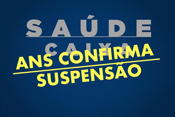 ANS confirma suspensão do Saúde Caixa