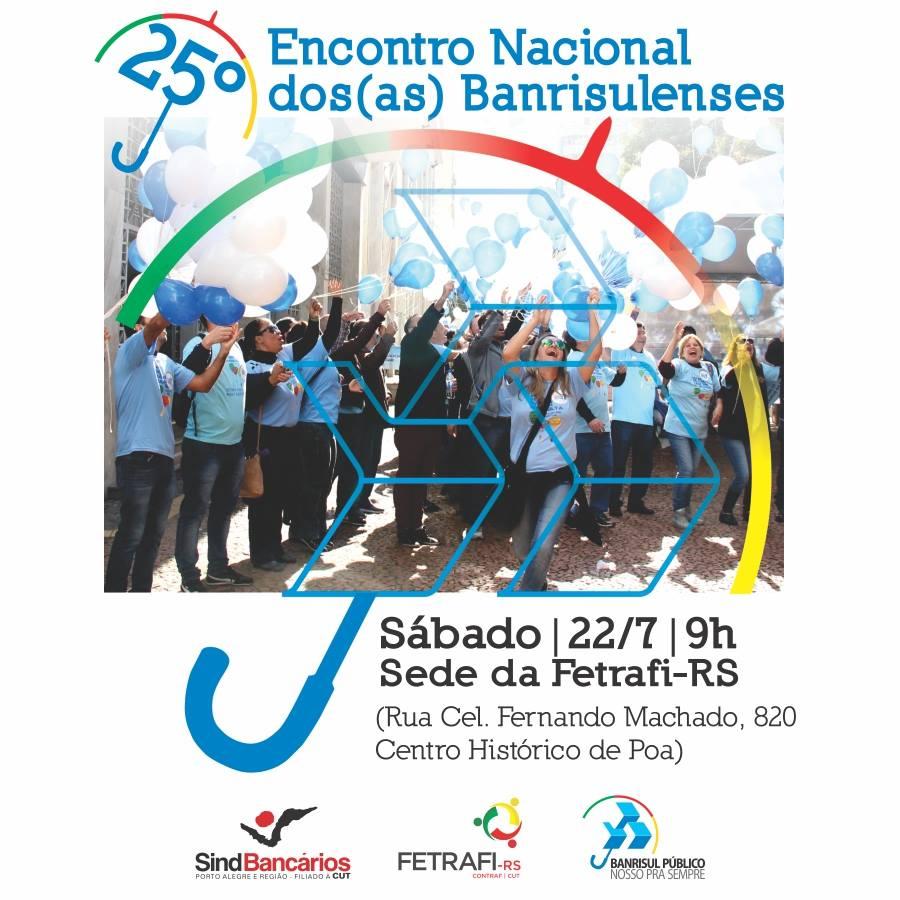 Encontro Nacional dos(as) Banrisulenses chega a sua 25ª edição, sábado, 22/7,  na luta em defesa do Banrisul público