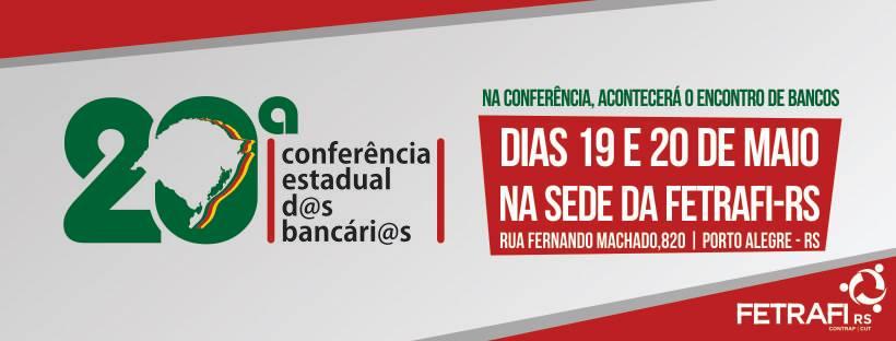 Definida a programação da 20ª Conferência Estadual dos Bancários em 19 e 20 de maio na sede da Fetrafi-RS
