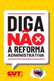 Campanha | Diga não à Reforma Administrativa