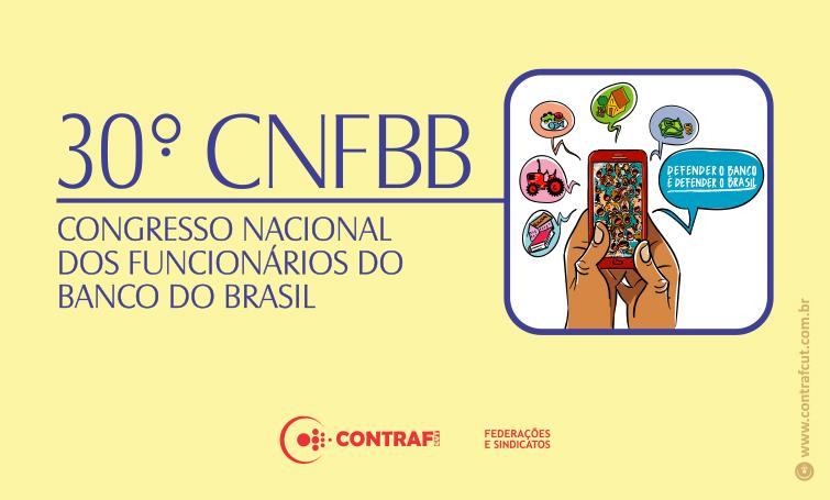 30º CNFBB enfocará defesa do Banco do Brasil e dos funcionários
