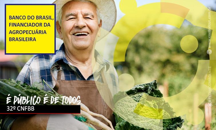 Banco do Brasil tem de ser financiador da agropecuária em toda a sua extensão